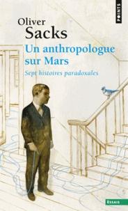 Téléchargez un livre gratuit en ligne Un anthropologue sur Mars. Sept histoires paradoxales