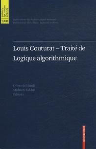 Oliver Schlaudt et Mohsen Sakhri - Louis Couturat - Traité de logique algorithmique.