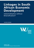 Oliver Schwank - Linkages in South African Economic Development - Industrialisation without Diversification?.