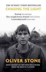Oliver Stone - Chasing The Light - How I Fought My Way into Hollywood - THE SUNDAY TIMES BESTSELLER.