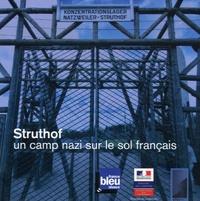Oliver Vogel et Jacques Robert - Struthof - Un camp nazi sur le sol français.