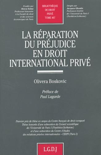 Olivera Boskovic - La réparation du préjudice en droit international privé.