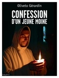 Oliveto Gérardin - Confession d'un jeune moine.