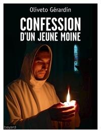 Télécharger le forum Google Books Confession d'un jeune moine par Oliveto Gérardin (Litterature Francaise) 9782227492219