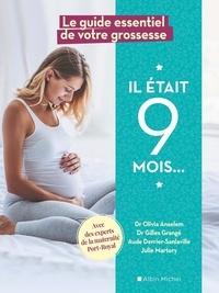 Olivia Ansellem et Gilles Grangé - Il était 9 mois - Le guide essentiel de votre grossesse.