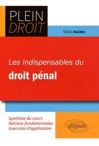 Olivia Baldes - Les indispensables du droit pénal.