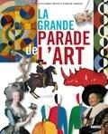Olivia Barbet-Massin et Caroline Larroche - La grande parade de l'art !.