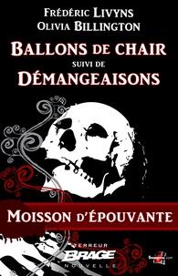 Olivia Billington et Frédéric Livyns - Ballons de chair suivi de Démangeaisons - Moisson d'épouvante, T1.