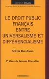 Olivia Bui-Xuan - Le droit public français entre universalisme et différencialisme.