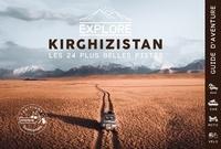 Olivia Casari et Victor Michaud - Explore Kirghizistan, les 24 plus belles pistes 4x4, van, moto et vélo - Guide de voyage Kirghizistan, Asie Centrale.