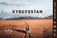Olivia Casari et Victor Michaud - Explore Kyrgyzstan, 24 of the best off-road routes, 4x4, van, bike and cycle - Kyrgyzstan Travel Guide Book, Central Asia.