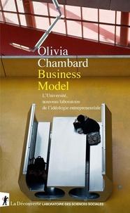 """Olivia Chambard - Business Model - L'université, nouveau laboratoire de l""""idéologie entrepreneuriale."""