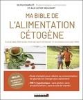 Olivia Charlet et Alix Lefief-Delcourt - Ma bible de l'alimentation Cétogène.