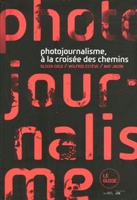 Olivia Colo et Wilfrid Estève - Photojournalisme, à la croisée des chemins.