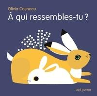 Olivia Cosneau - A qui ressembles-tu ?.