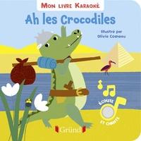 Olivia Cosneau - Ah les crocodiles.
