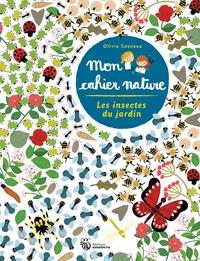 Olivia Cosneau - Les insectes du jardin.