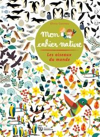 Olivia Cosneau - Les oiseaux du monde.