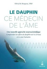 Le dauphin, ce médecin de lâme - Une nouvelle approche neuroscientifique : comprendre les effets du dauphin sur le cerveau et le coeur humains.pdf