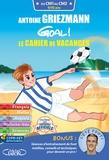 Olivia de Dieuleveult et Marion Leibovici - Antoine Griezmann Goal ! Le cahier de vacances CM1-CM2.