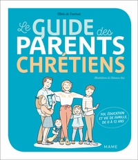 Olivia de Fournas - Le guide des parents chrétiens.