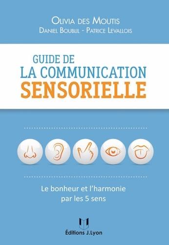 Guide de la communication sensorielle - Format ePub - 9782813211941 - 11,99 €