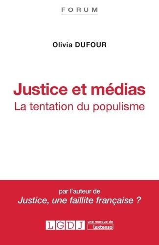 Olivia Dufour - Justice et médias - La tentation du populisme.