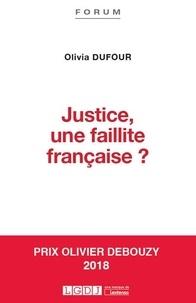 Olivia Dufour - Justice, une faillite française ?.