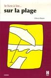 Olivia Elkaim - Le livre à lire sur la plage.