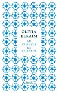 Olivia Elkaim - Le tailleur de Relizane.