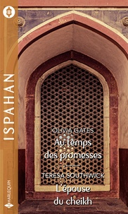 Olivia Gates et Teresa Southwick - Au temps des promesses - L'épouse du cheikh.