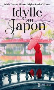Olivia Gates et Allison Leigh - Idylle au Japon - Le désir défendu - Un mariage chez les Hanson - La fleur de Tokyo.