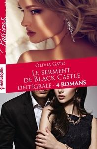 """Olivia Gates - Intégrale """"Le serment de Black Castle""""."""