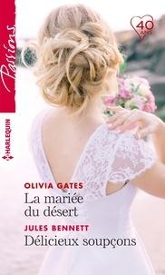 Olivia Gates et Jules Bennett - La mariée du désert  - Délicieux soupçons.