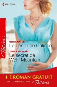 Olivia Gates et Janice Maynard - Le destin de Caliope - Le secret de Wolff Mountain - Rendez-vous à Venise - (promotion).