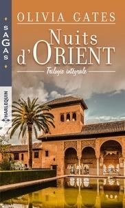 Olivia Gates - Nuits d'Orient - Un cheikh si ténébreux ; Le retour du prince ; Une nuit avec un inconnu.