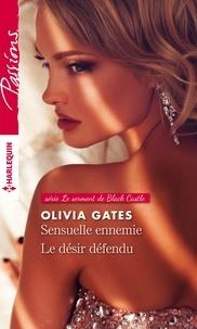 Olivia Gates - Sensuelle ennemie - Le désir défendu.