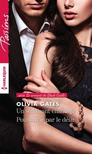 Olivia Gates - Un séduisant chantage - Poursuivie par le désir.
