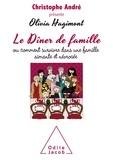 Olivia Hagimont - Le dîner de famille - Ou comment survivre dans une famille aimante et névrosée.