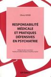 Olivia Henri - Responsabilité médicale et pratiques défensives en psychiatrie.