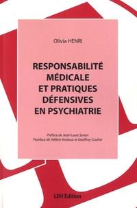 Responsabilité médicale et pratiques défensives en psychiatrie - Olivia Henri |