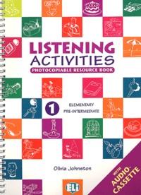 Olivia Johnston - Listening Activities Niveau 1 Elementary pre-intermediate. 1 Cassette audio