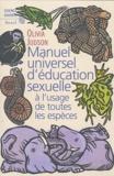 Olivia Judson - Manuel universel d'éducation sexuelle - A l'usage de toutes les espèces selon Mme le Dr Tatiana.