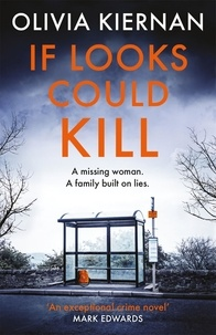 Olivia Kiernan - If Looks Could Kill - Innocence is nothing. Appearance is everything. (Frankie Sheehan 3).