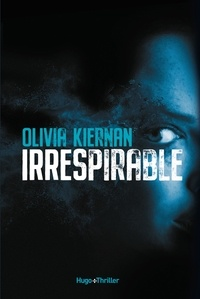Olivia Kiernan - Irrespirable -Extrait offert-.