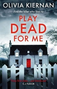 Olivia Kiernan - Play Dead for Me - A heart-stopping crime thriller (Frankie Sheehan 1).