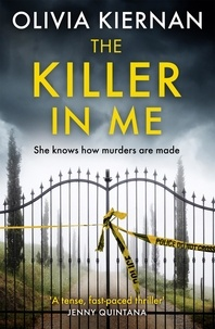 Olivia Kiernan - The Killer in Me - The gripping new thriller (Frankie Sheehan 2).