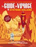 Olivia Koski et Jana Grcevich - Le guide de voyage du système solaire - La science pour les voyageurs de l'espace.