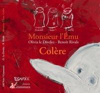 Olivia Le Divelec et Benoît Rivals - Monsieur l'Emu  : Colère.