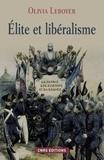 Olivia Leboyer - Elite et libéralisme.